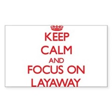 Keep Calm and focus on Layaway Stickers