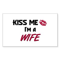 Kiss Me, I'm a WIFE Rectangle Decal