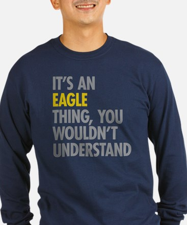 Its An Eagle Thing T