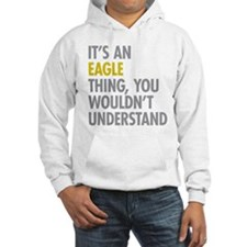 Its An Eagle Thing Hoodie