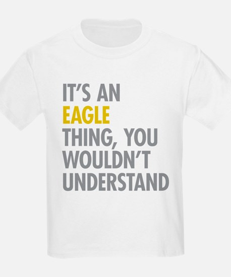 Its An Eagle Thing T-Shirt