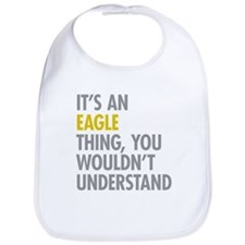 Its An Eagle Thing Bib