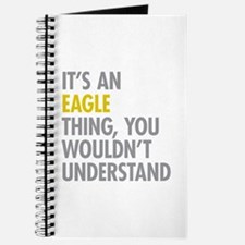 Its An Eagle Thing Journal
