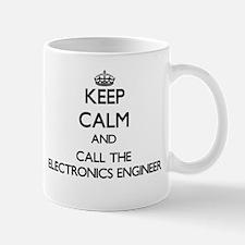 Keep calm and call the Electronics Engineer Mugs