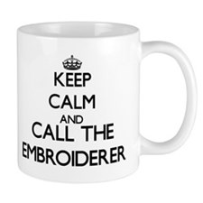 Keep calm and call the Embroiderer Mugs