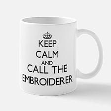 Keep calm and call the Embroiderer Mugs