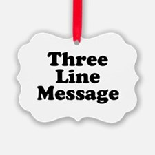 Big Three Line Message Ornament