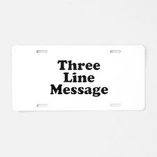 Big Three Line Message Aluminum License Plate