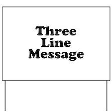 Big Three Line Message Yard Sign