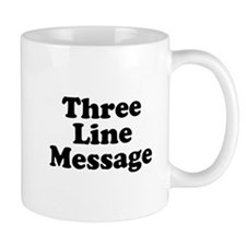 Big Three Line Message Mugs