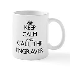 Keep calm and call the Engraver Mugs