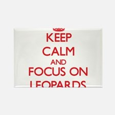 Keep Calm and focus on Leopards Magnets