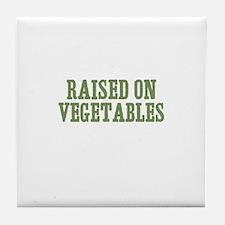 raised on vegetables Tile Coaster