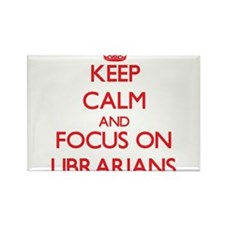 Keep Calm and focus on Librarians Magnets
