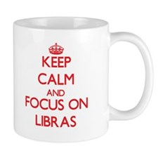 Keep Calm and focus on Libras Mugs