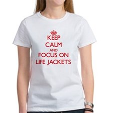 Keep Calm and focus on Life Jackets T-Shirt