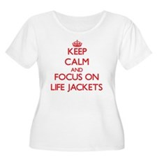 Keep Calm and focus on Life Jackets Plus Size T-Sh