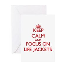 Keep Calm and focus on Life Jackets Greeting Cards