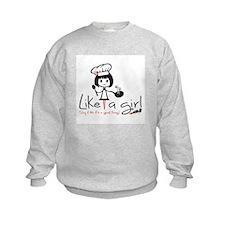 Cook Like A Girl! Sweatshirt