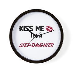 Kiss Me, I'm a STEP-DAUGHTER Wall Clock
