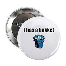 I has a bukket Button