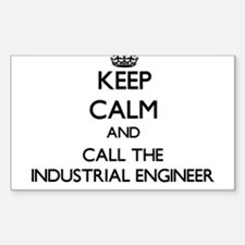 Keep calm and call the Industrial Engineer Decal