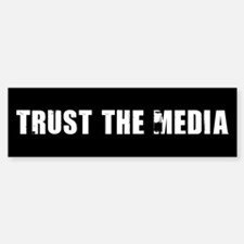Trust the Media Bumper Bumper Bumper Sticker