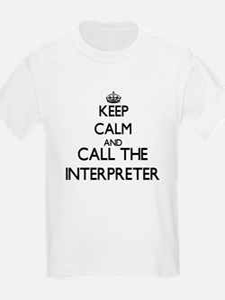 Keep calm and call the Interpreter T-Shirt