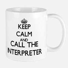 Keep calm and call the Interpreter Mugs