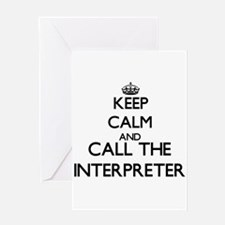 Keep calm and call the Interpreter Greeting Cards