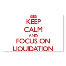Keep Calm and focus on Liquidation Decal