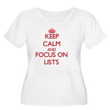 Keep Calm and focus on Lists Plus Size T-Shirt