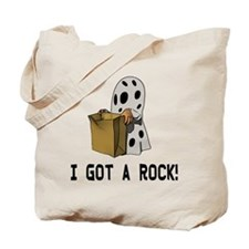 I got a rock! Tote Bag