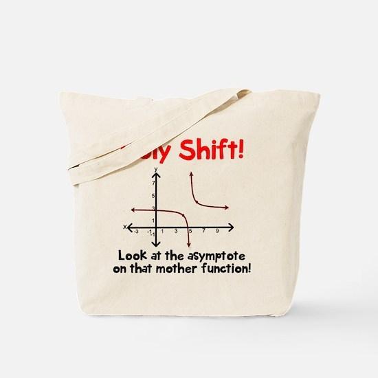 Holy shift asymptote Tote Bag