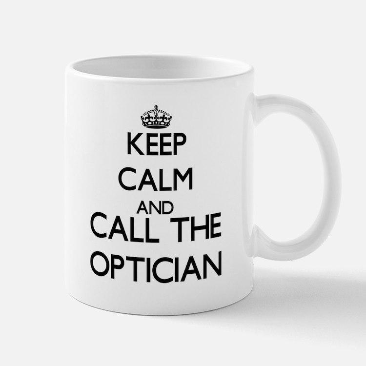 Keep calm and call the Optician Mugs