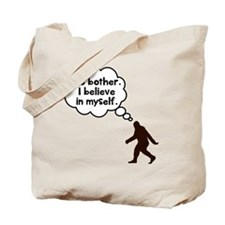 Bigfoot I believe in myself Tote Bag