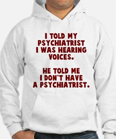 I don't have a psychiatrist Hoodie