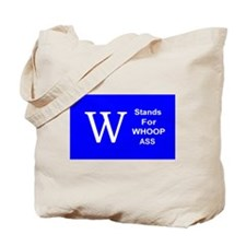 """W"" Stands For Whoop Ass Tote Bag"