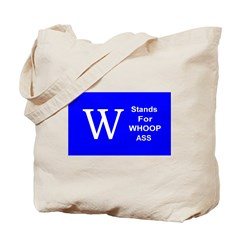 """""""W"""" Stands For Whoop Ass Tote Bag"""