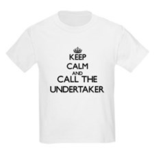 Keep calm and call the Undertaker T-Shirt