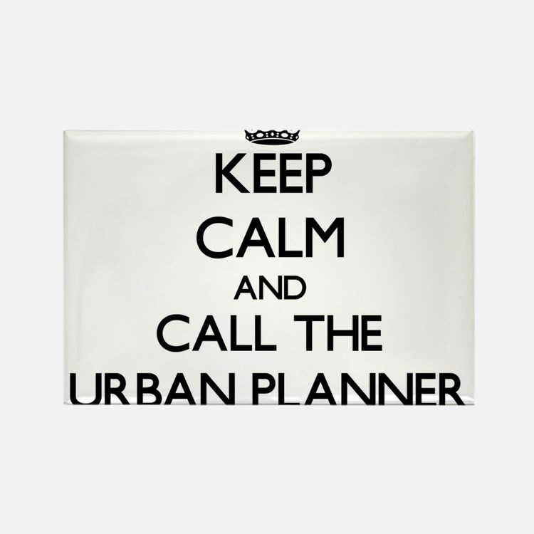 Keep calm and call the Urban Planner Magnets