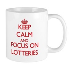 Keep Calm and focus on Lotteries Mugs