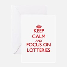 Keep Calm and focus on Lotteries Greeting Cards