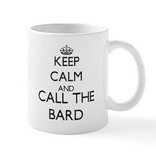 Keep calm and call the Bard Mugs