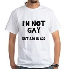 I'm not gay but $20 Shirt