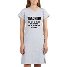 Teaching income outcome Women's Nightshirt