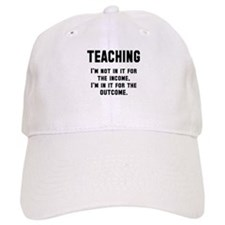 Teaching income outcome Baseball Cap