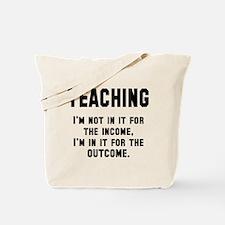 Teaching income outcome Tote Bag