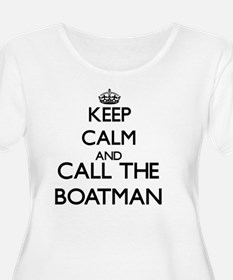 Keep calm and call the Boatman Plus Size T-Shirt