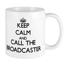 Keep calm and call the Broadcaster Mugs